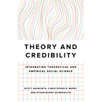 Theory and Credibility: Integrating Theoretical and Empirical Social Science (English Edition)