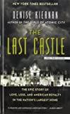 The Last Castle: The Epic Story of Love, Loss, and American Royalty in the Nation's Largest Home (Thorndike Press Large Print Popular and Narrative Nonfiction)