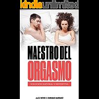 Maestro Del Orgasmo: Solución Natural y Definitiva