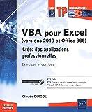VBA pour Excel (version 2019 et Office 365) - Créez des applications professionnelles : Exercices et corrigés