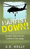 "Hamfist Down!: Evasion, Survival and Combat in the Jungle (The Air Combat Adventures of Hamilton ""Hamfist"" Hancock Book 2) (English Edition)"