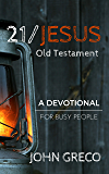 21/Jesus: Old Testament: A Devotional for Busy People (Devotionals for Busy People Book 2)