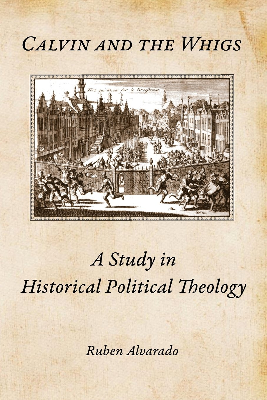 Calvin and the Whigs: A Study in Historical Political Theology pdf epub