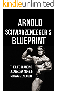 Amazon arnold schwarzenegger arnold schwarzeneggers life arnold schwarzeneggers blueprint the life changing lessons of arnold schwarzenegger malvernweather Choice Image