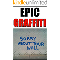 GRAFFITI: Funny Meams, Jokes And Awesome Graffiti - Banksy Would Love This Awesome Book