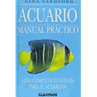 Acuario/ Aquarium: Manual Practico/ an Owners Manual (Spanish Edition)