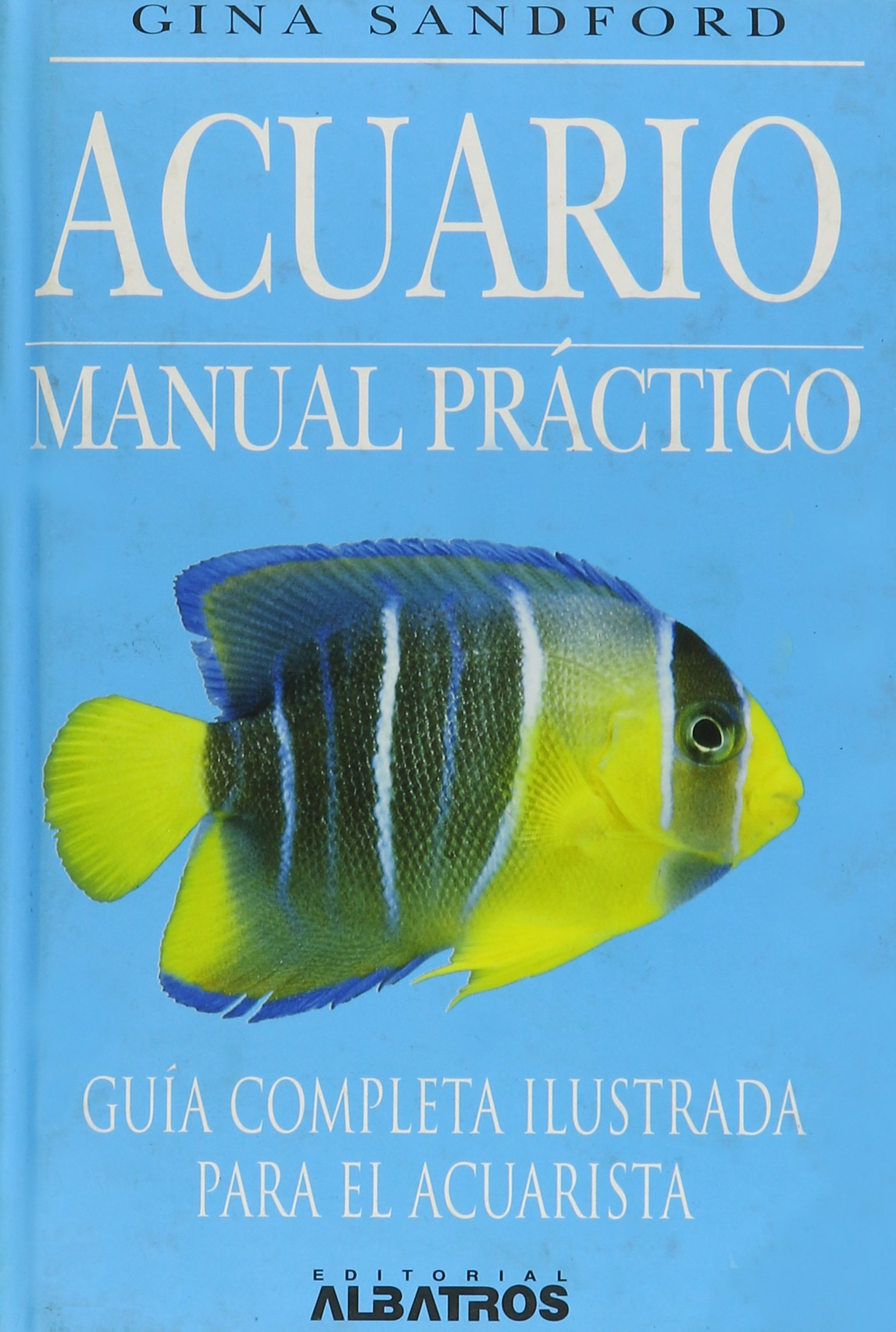 Acuario/ Aquarium: Manual Practico/ an Owners Manual (Spanish Edition) (Spanish) Hardcover – December 30, 1999
