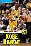 On the Court with ... Kobe Bryant (Matt Christopher Sports Bio Bookshelf)