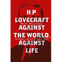 H. P. Lovecraft: Against the World, Against Life book cover