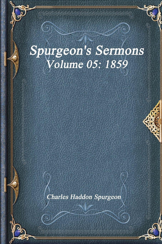 Spurgeon's Sermons Volume 05: 1859 ebook