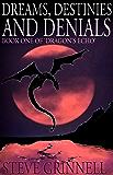 Dreams, Destinies and Denials: Book One of 'Dragon's Echo'