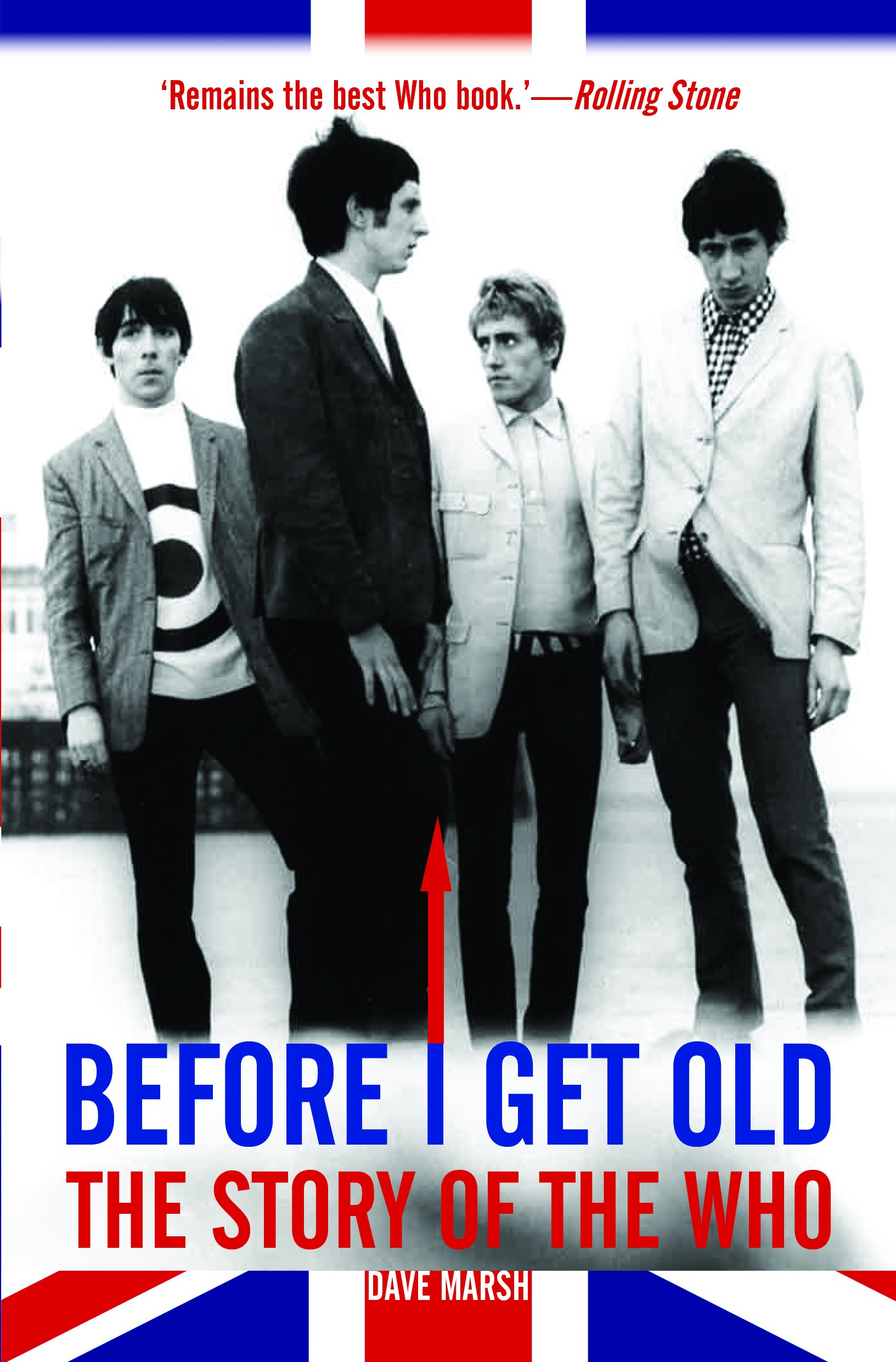 Before I Get Old The Story Of The Who Dave Marsh 9780859655248