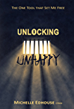 Unlocking Unhappy: The one tool that set me free