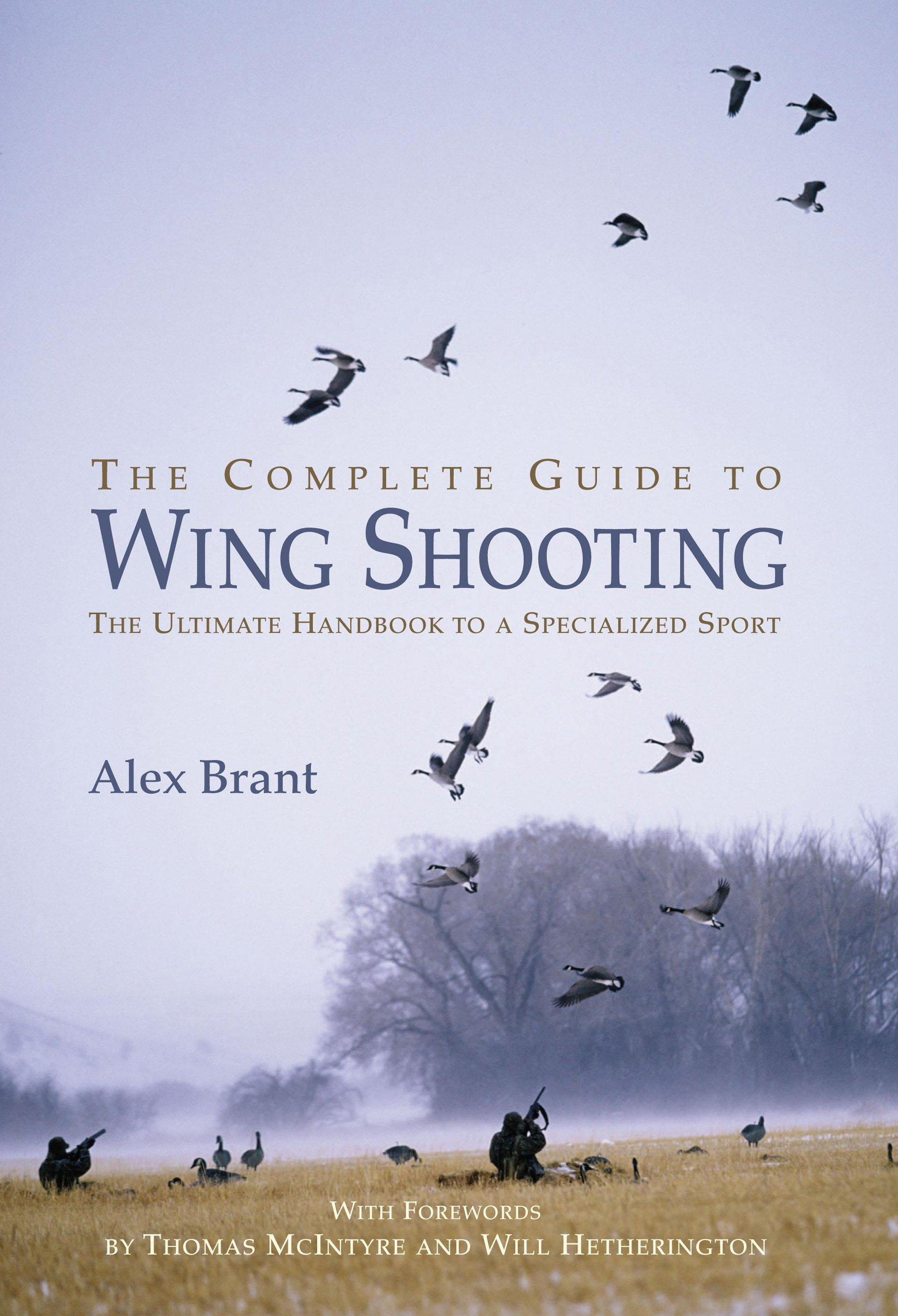 Download The Complete Guide to Wing Shooting: The Ultimate Handbook to a Specialized Sport pdf epub