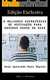 As 5 Melhores Estratégias de Motivação Para Estudar Todos Os Dias: Obtenha A Energia Necessária Para Conquistar A Sua Aprovação
