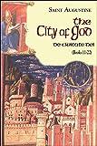 The City of God (De Civitate dei): Part I - Books Vol. 7 (Complete Works of St Augustine)