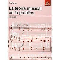 La teoría musical en la práctica Grado 3: Spanish Edition (Music Theory in Practice (ABRSM))