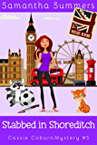 Stabbed in Shoreditch (A Cozy Mystery) (Cassie Coburn Mysteries Book 5)