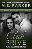 French Connection Vol. 2 (Club Prive): Alpha Billionaire Romance