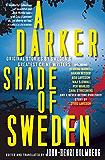 A Darker Shade of Sweden: Original Stories by Sweden's Greatest Crime Writers