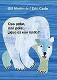 Oso Polar, Oso Polar, Que Es Ese Ruido? = Polar Bear, Polar Bear, What Do You Hear? (Brown Bear and Friends)