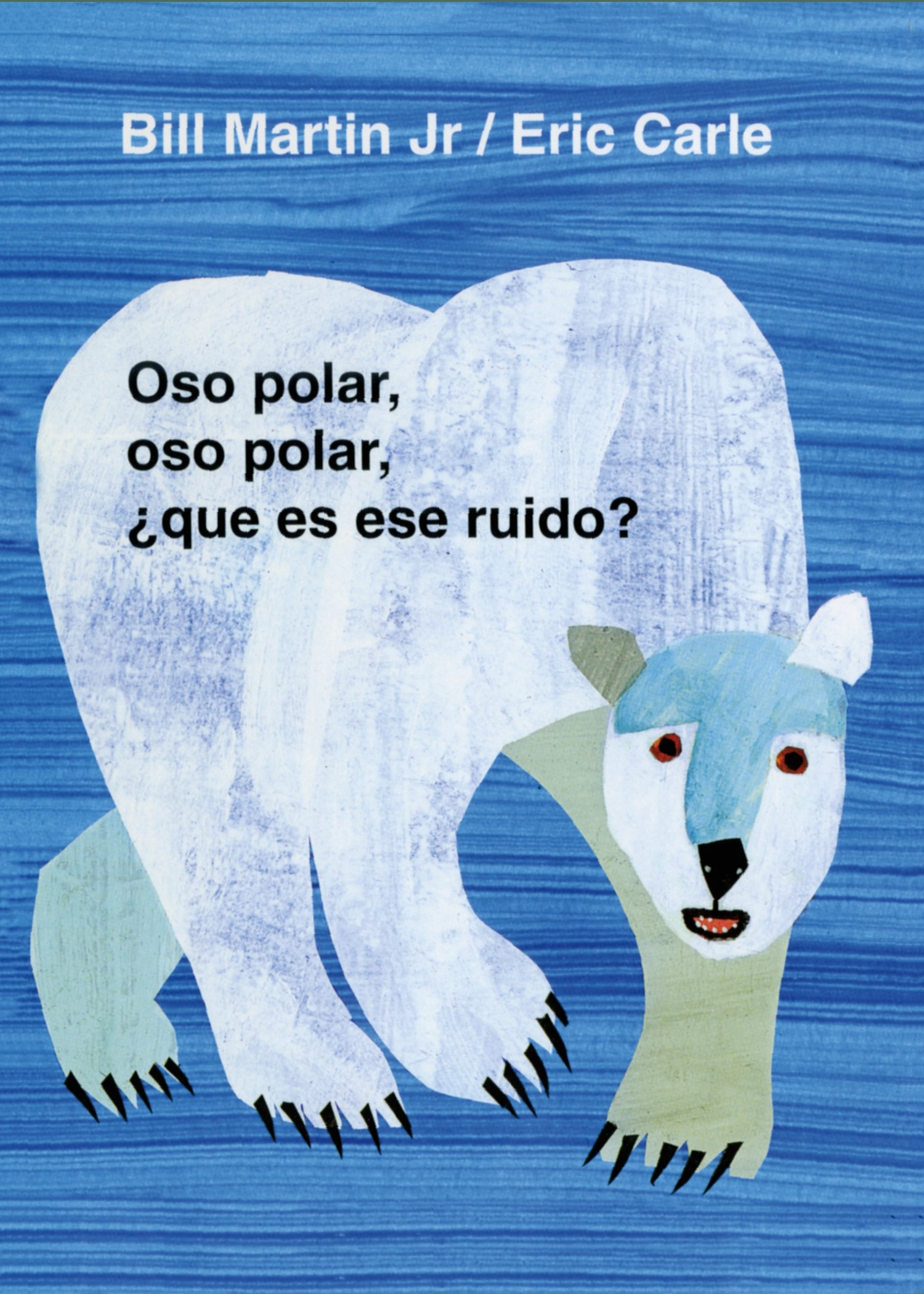 Oso Polar, Oso Polar, Que Es Ese Ruido? = Polar Bear, Polar Bear, What Do You Hear? (Brown Bear and Friends)