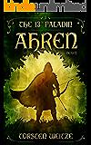 Ahren: The 13th Paladin (Volume I)