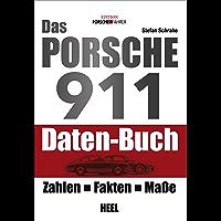 Das Porsche 911 Daten-Buch: Zahlen - Fakten - Maße (German Edition)