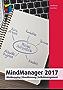 MindManager 2017: Mindmapping, Visualisierung, Selbstmanagement (mitp Anwendungen)