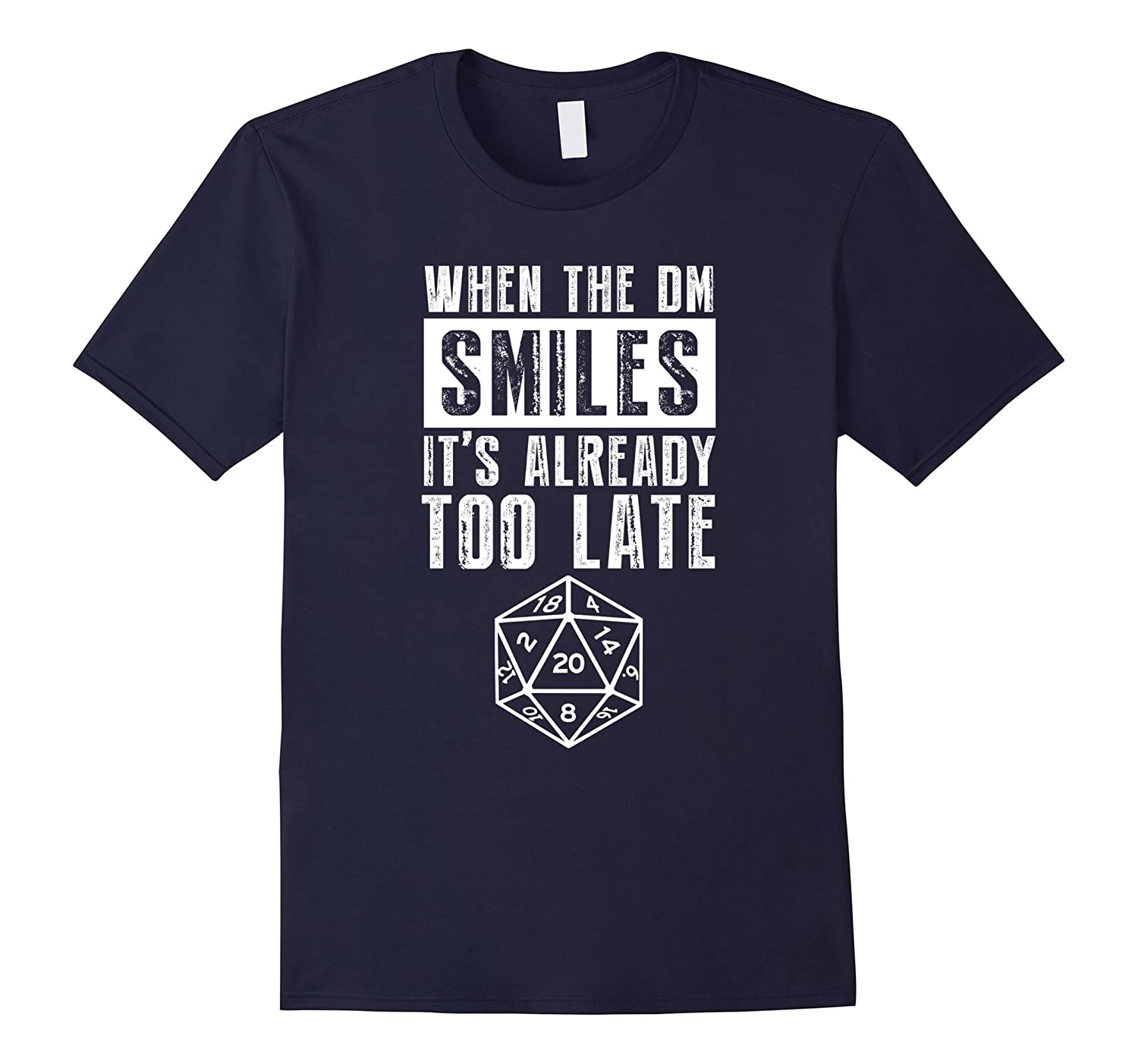 20 Sided Dice T Shirt When The DM Smiles Its Already Too La-PL