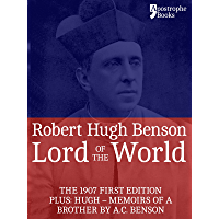 Image for Lord Of The World: The 1907 First Edition. Includes: Hugh - Memoirs Of A Brother by A.C. Benson.