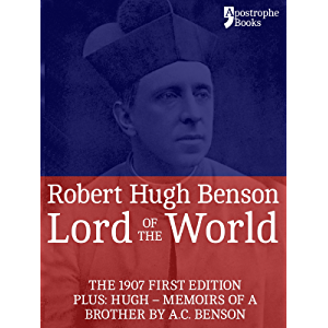 Lord Of The World: The 1907 First Edition. Includes: Hugh - Memoirs Of A Brother by A.C. Benson.