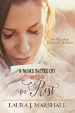 A Mom's Battle Cry for Rest (Battle Cry Devotional Series Book 1)
