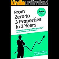 Rentvesting: From Zero to 3 Properties In 3 Years: A Rentvestors Guide to Building a Cashflow Positive Portfolio