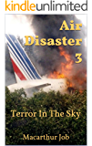 Air Disaster 3: Terror In The Sky (English Edition)