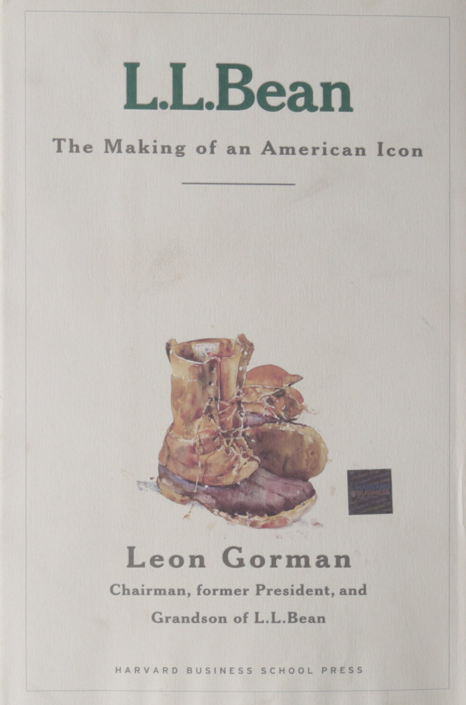 b561fbf41eb L.L. Bean  The Making of an American Icon Hardcover – October 3