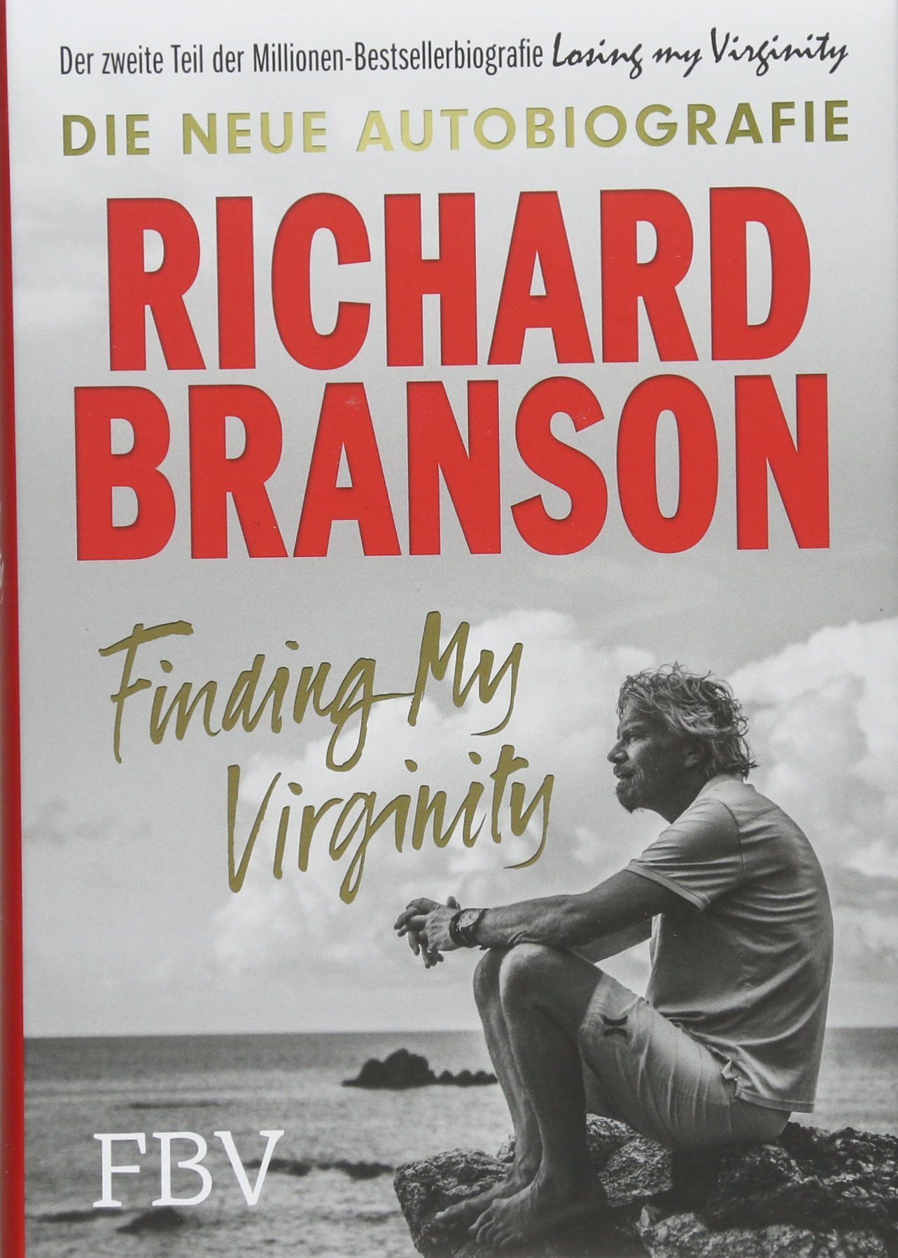 Finding My Virginity: Die neue Autobiografie Gebundenes Buch – 11. Juni 2018 Richard Branson FinanzBuch Verlag 3959721269 Erinnerung / Arbeit