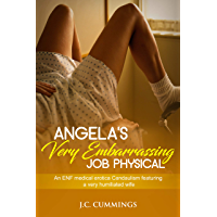 Angela's Very Embarrassing Job Physical: An ENF Medical Erotica Candaulism Featuring a Very Humiliated Wife (Shy Women, Maximum Embarrassment Book 3) (English Edition)