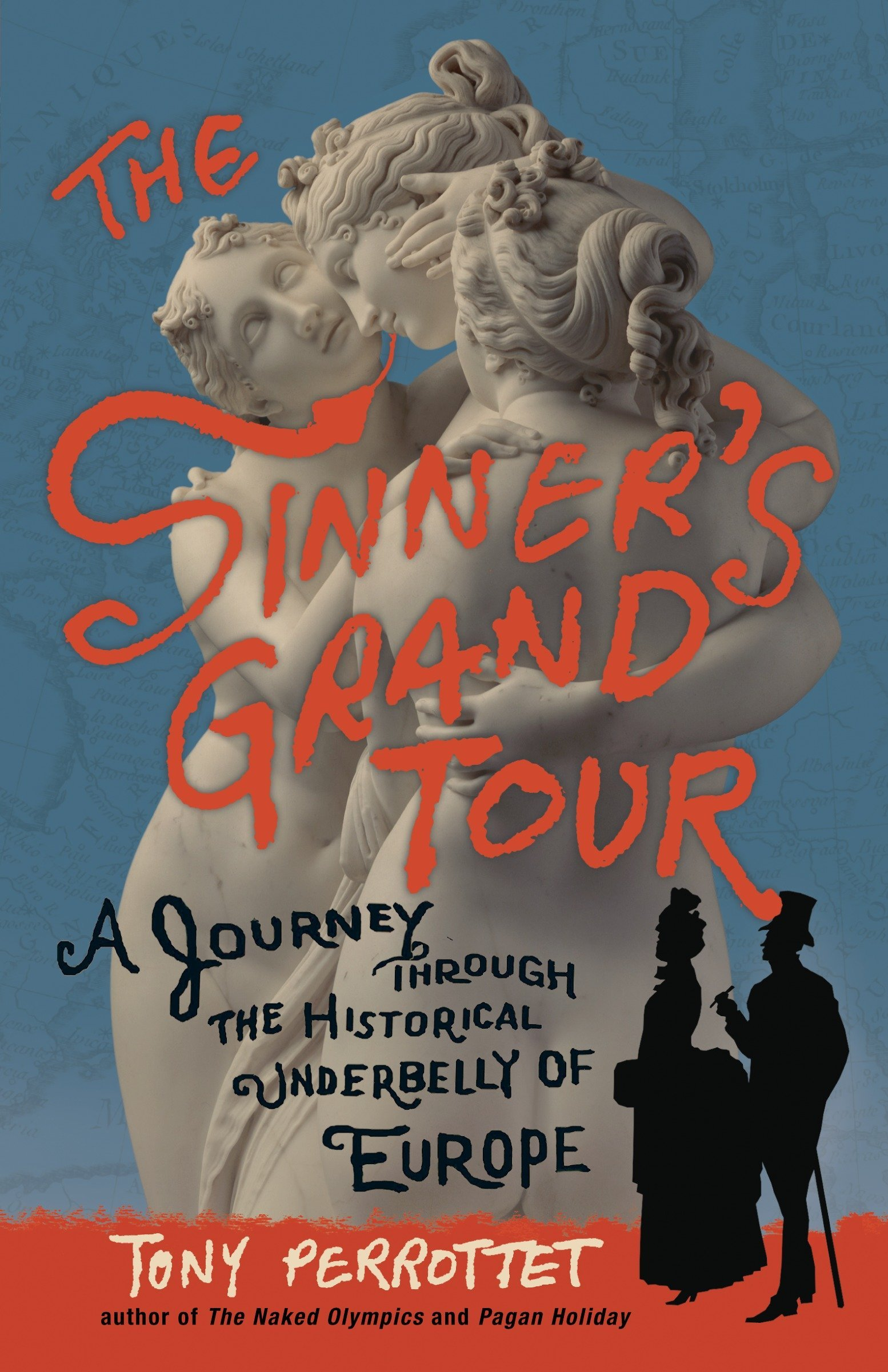 The Sinners Grand Tour: A Journey Through the Historical ...
