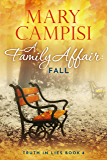 A Family Affair: Fall: A Small Town Family Saga (Truth in Lies Book 4)