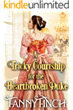 A Tricky Courtship for the Heartbroken Duke: A Clean & Sweet Regency Historical Romance Novel