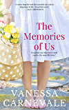 The Memories of Us: An emotional and uplifting love story that will steal your heart