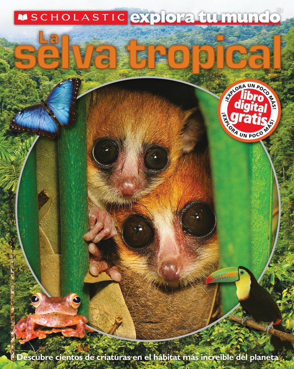 Scholastic Explora Tu Mundo: La selva tropical: (Spanish language edition of Scholastic Discover More: Rainforests) (Spanish Edition) by Brand: Scholastic en Espanol