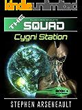 THE SQUAD Cygni Station: (Novelette 4)