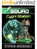 THE SQUAD Cygni Station: (Novelette 4)