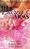In Darcy's Arms: Three Pride and Prejudice Intimate Variations