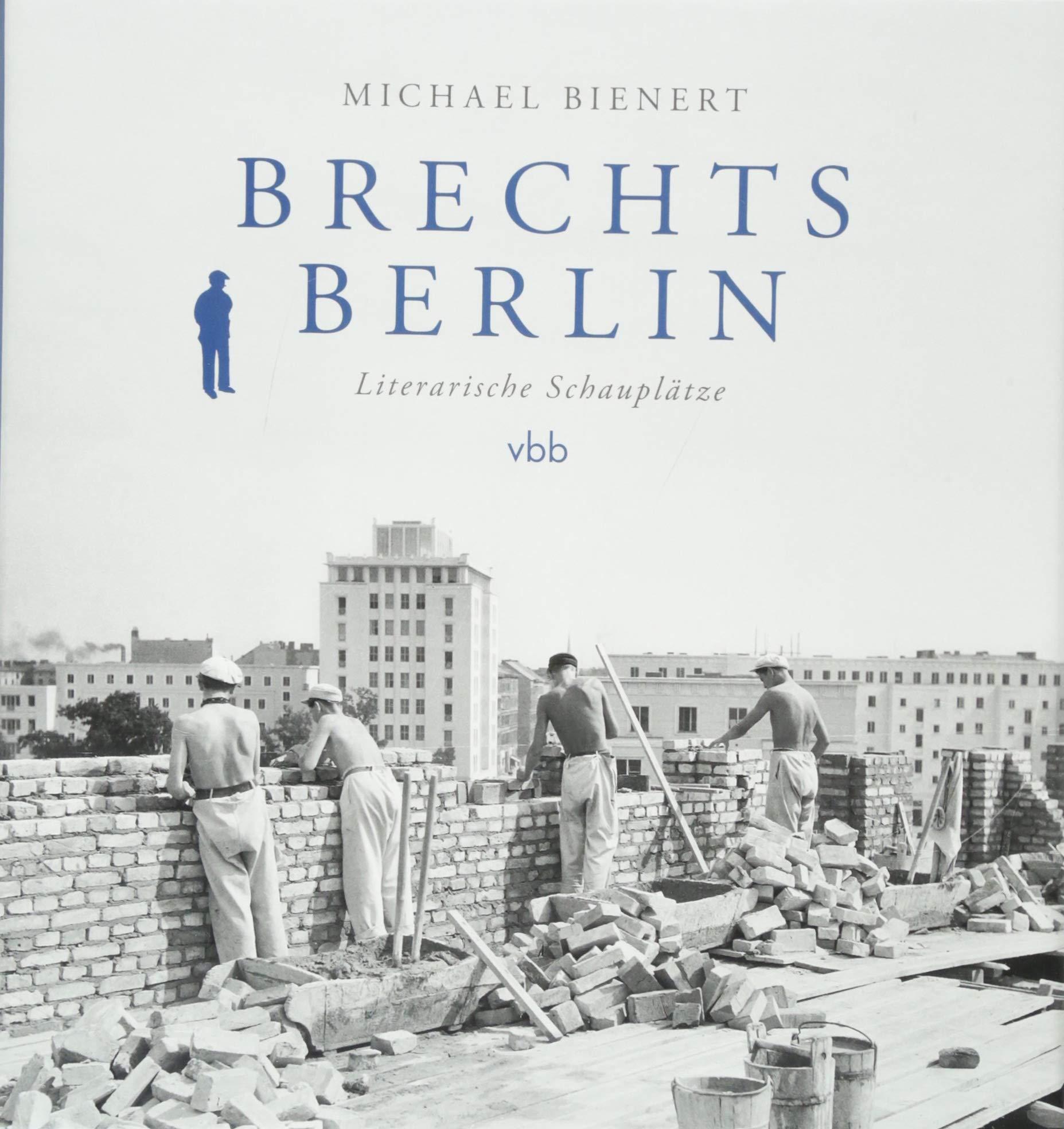 Brechts Berlin Literarische Schauplätze Amazonde Michael Bienert