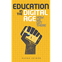 Education in the Digital Age: How We Get There