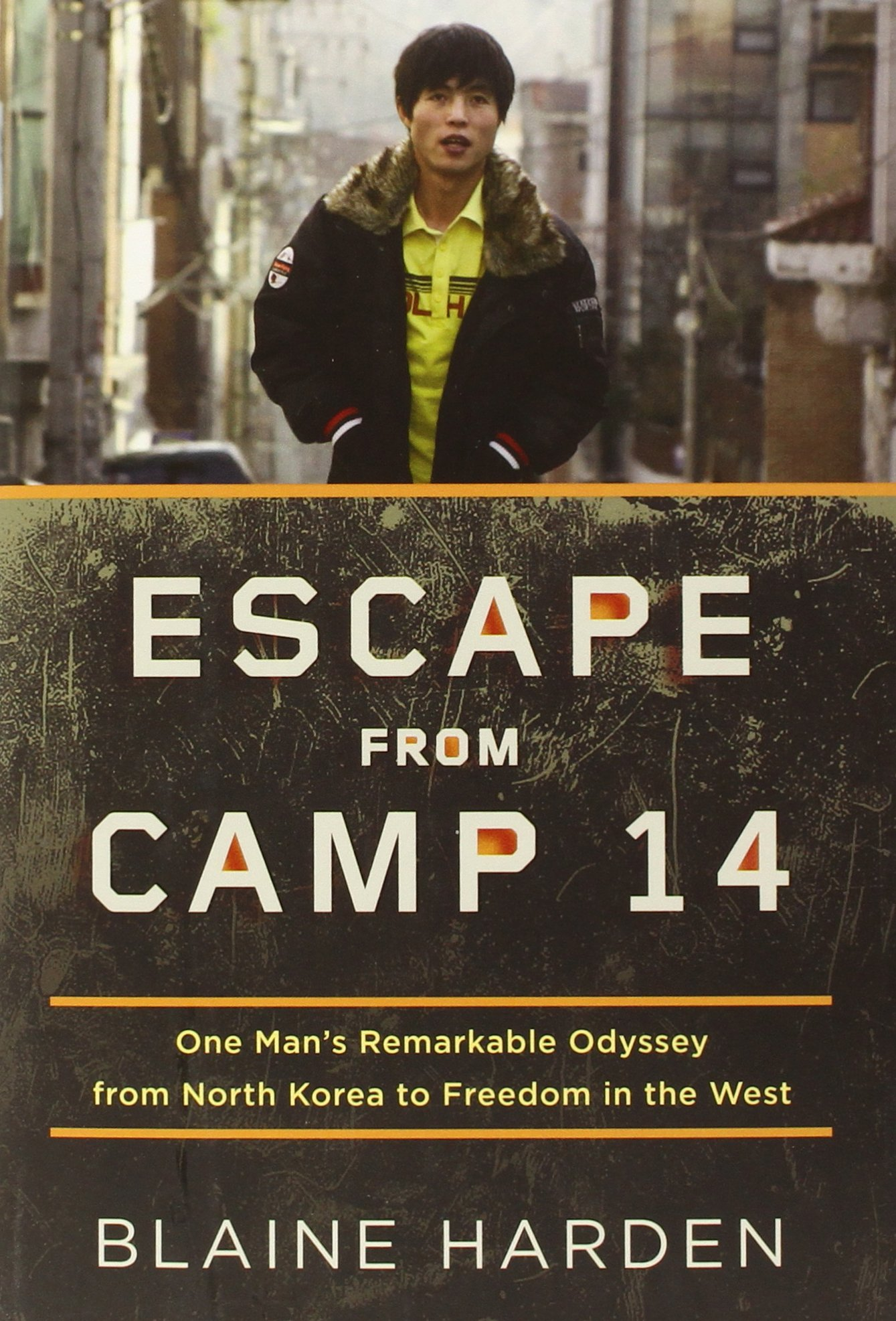 Escape From Camp 14: One Man's Remarkable Odyssey From North Korea To  Freedom In The West: Blaine Harden: 9780670023325: Books  Amazon
