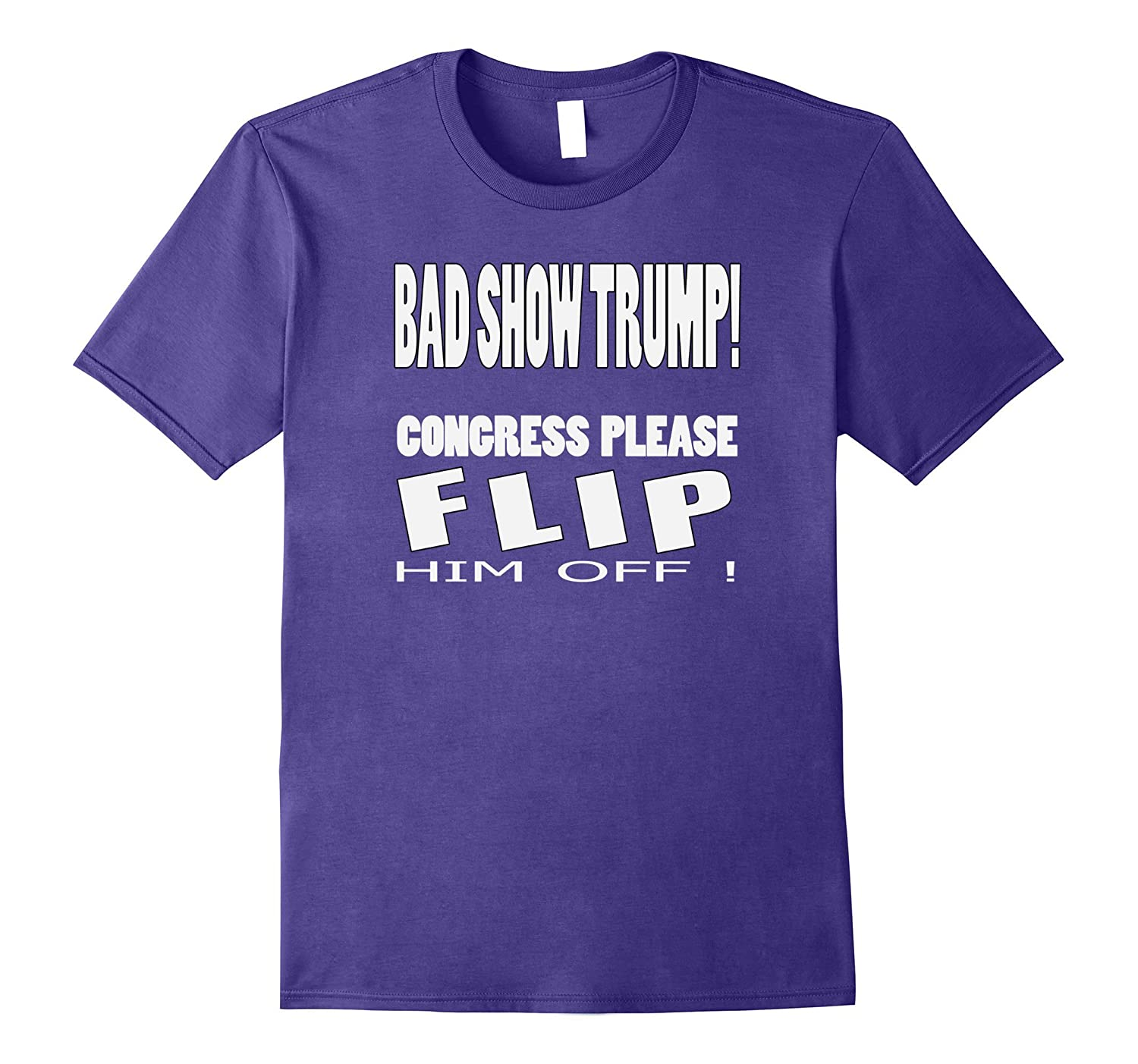 Anti Trump Bad Show Protest Sign on a T Shirt